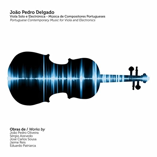 Portuguese Contemporary Music for Viola and Electronics