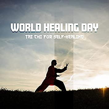 World Healing Day - Tai Chi for Self-Healing: Tibetan Healing Sounds, Blissful Bowls and Bells Tones, Therapeutic Soothing Music