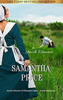 The Amish Dreamer: Amish Romance (Amish Women of Pleasant Valley Book 5) by [Samantha Price]