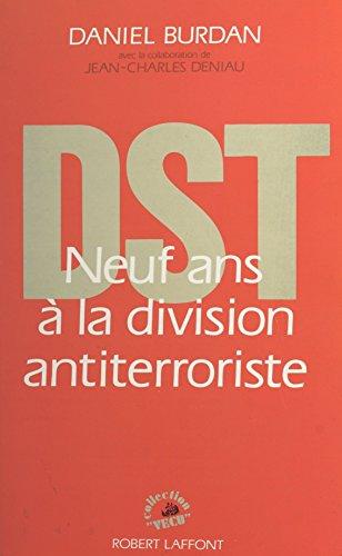 DST : neuf ans à la division antiterroriste (Vécu) (French Edition)