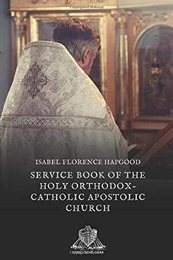 Service Book of the Holy Orthodox-Catholic Apostolic Church (Nihil Sine Deo)