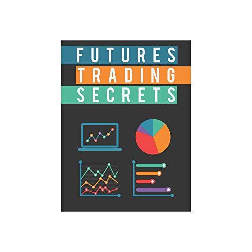 FUTURES TRADING SECRETS: SHARE MARKET FUTURE TRADING SECRETS (English Edition)