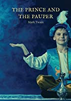 The Prince and the Pauper: A novel by American author Mark Twain