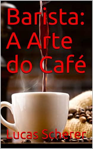 Barista: A Arte do Café