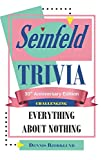 Seinfeld Trivia: Everything About Nothing: Challenging: 30th Anniversary Edition