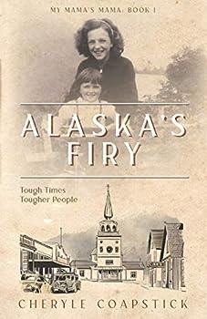 My Mama s Mama Book 1  Alaska s Firy  Tough Times Tougher People