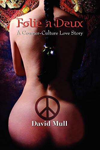 Folie a Deux - A Counter-Culture Love Story