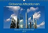 Gläserne Attraktionen - Glaskunst im Bayerischen Wald (Wandkalender 2019 DIN A3 quer)