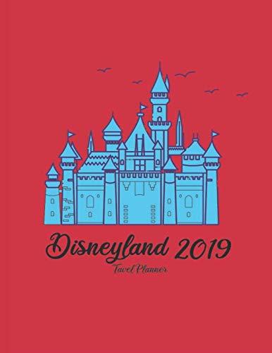 Disneyland 2019 Travel Planner: Disney Family Trips Magic Hollywood Travel Guide For Girl