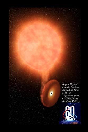 60 Nasa Kepler Beyond Planets Finding Exploding Stars (Type Ia Supernova from a White Dwarf Stealing Matter): 119 Seiten Schreibheft, Notizbuch, Skizzenblock Dotgrid