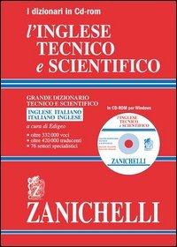 L'inglese tecnico e scientifico. Grande dizionario tecnico e scientifico. Inglese-italiano, italiano-inglese. CD-ROM. Ediz. bilingue