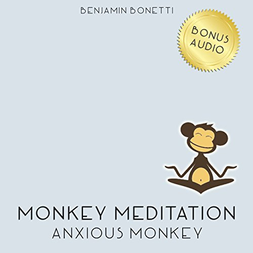 Anxious Monkey Meditation – Meditation For Anxiety Attacks audiobook cover art