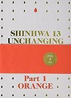 Shinhwa 13集 - Unchanging Part 1 - Orange (限定盤)