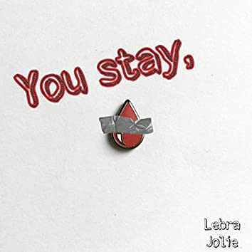 You Stay,