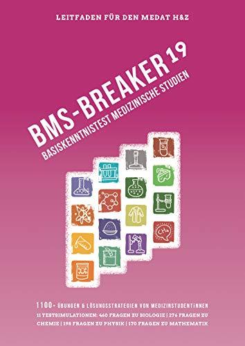 BMS-Breaker 19 - MedAT 2020, Medizin studieren in Österreich: Vorbereitungstipps, Strategien und 1.100+ BMS Fragen Biologie, Chemie, Physik & Mathematik: Basiskenntnistest im Medizinaufnahmetest