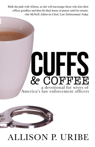 Cuffs & Coffee: A Devotional for Wives of Law Enforcement