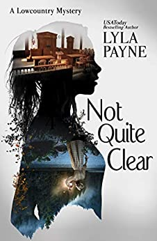 Not Quite Clear (A Lowcountry Mystery) (Lowcountry Mysteries Book 5) by [Lyla Payne]