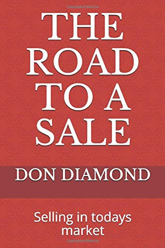 THE ROAD TO A SALE: Selling in todays market (101)