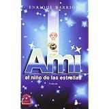 Ami, el nino de las estrellas / Ami, the Child of the Stars