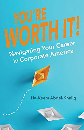 Compare Textbook Prices for You're Worth It!: Navigating Your Career in Corporate America  ISBN 9781098315030 by Abdel-Khaliq, Ha-Keem