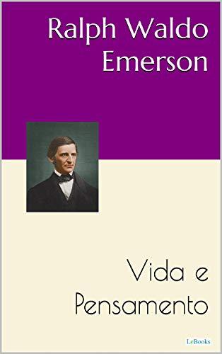 Ralph Waldo Emerson: Vida e Pensamento