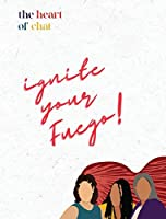 Ignite Your Fuego!: Journal - Manifest - Set Intentions
