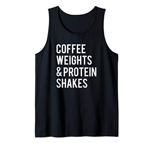 Coffee Weights Protein Shakes Funny Workout Gym Saying Gift Tank Top