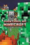 Aventuras no Minecraft - Invasão dos creepers - livro 5: Volume 5