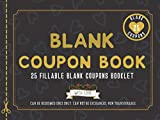 Blank Coupon Book (Fillable Blank Coupons Booklet): Notebook of DIY Gift Certificate Vouchers To Fill In for All Gifting Occasions. Perfect for ... Day, Birthday, Anniversary or Christmas