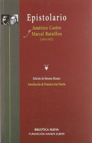 Epistolario (1923-1972). Américo Castro y Marcel Bataillon (Libros Singulares)