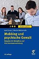 Mobbing und psychische Gewalt: Ratgeber fuer Betroffene und ihre Interessenvertretung