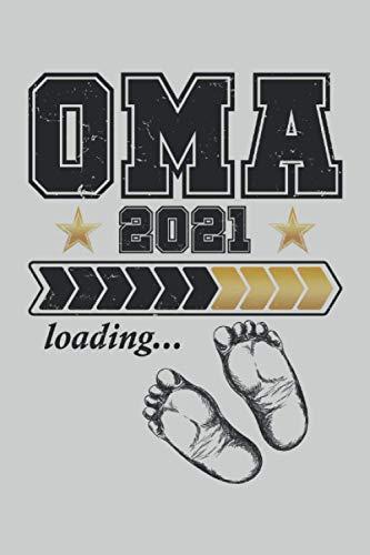 Oma Loading 2021: Cooles Oma Notizbuch und Tagebuch [Werdende Oma]. Perfekte Oma Geschenke für die stolte Großmutter als Vorfreude auf das kleine Baby ... 6'' x 9'' (15,24cm x 22,86cm) DIN A5 Liniert