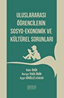 Uluslararasi Ögrencilerin Sosyo-Ekonomik ve Kültürel Sorunlari