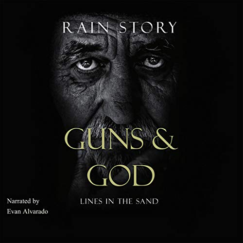Guns & God: Lines in the Sand Audiobook By Rain Story cover art