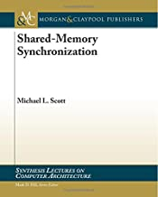 Shared-Memory Synchronization (Synthesis Lectures on Computer Architecture)