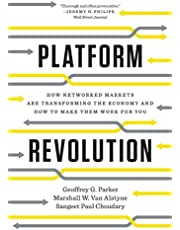 Platform Revolution: How Networked Markets Are Transforming the Economy and How to Make Them Work for You