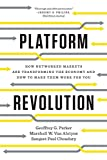 Platform Revolution: How Networked Markets Are Transforming the Economy?and How to Make Them Work for You - Geoffrey G. Parker