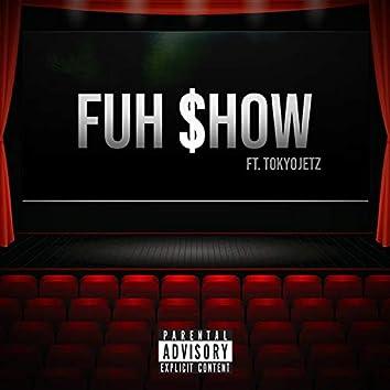 Fuh Show (feat. Tokyo Jetz)