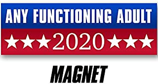 American Vinyl Magnetic Any Functioning Adult 2020 Magnet (Anti Trump Left Right Funny Election)