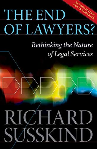 Compare Textbook Prices for The End of Lawyers?: Rethinking the nature of legal services Revised Edition ISBN 8581110000491 by Susskind OBE, Richard