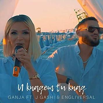 U Knaqem Tu u Knaq (feat. J Gashi & Engliversal)