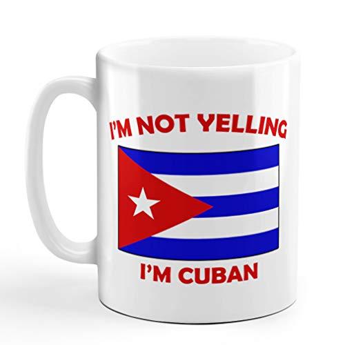 I'M Not Yelling I Am Cuban Cuba Cubans Ceramic Coffee Tea Mug Cup Holiday Christmas Hanukkah Gift For Men & Women