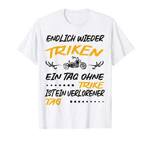Triker Spruch Motor Trike fahren motorisiertes Dreirad Trike T-Shirt