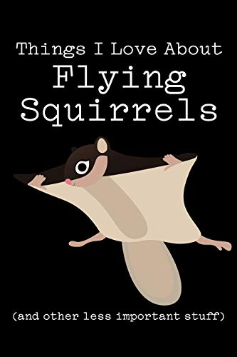 Things I Love About Flying Squirrels (and other less important stuff): Blank Lined Journal