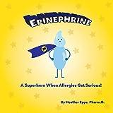 Epinephrine: A Superhero When Allergies Get Serious! (1) (Pharm Friends)