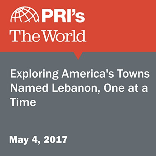 Exploring America's Towns Named Lebanon, One at a Time audiobook cover art