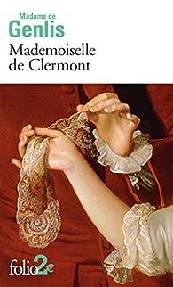 Mademoiselle de Clermont par Stéphanie Félicité de Genlis