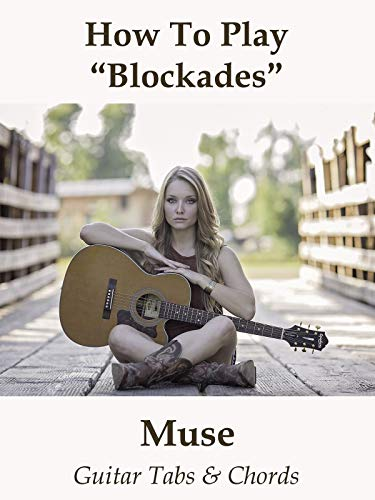 How To Play'Blockades' By Muse - Guitar Tabs & Chords