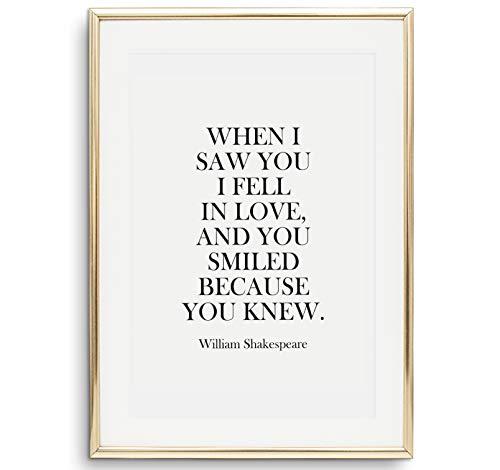 Tales by Jen Kunstdruck, Sprüche Poster: When I saw you I fell in love and you smiled because you knew | Stilvolles Premium Poster auf hochwertigem Papier | Schwarz weiße Wand Deko | Ohne Bilderrahmen