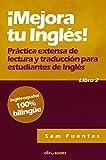 ¡Mejora tu inglés! #2: Práctica extensa de lectura y traducción para estudiantes de inglés (English Edition)